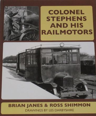 Colonel Stephens and his Railmotors, by Brian Janes and Ross Shimmon, drawings by Les Darbyshire